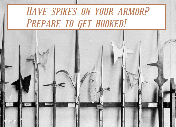 getting hooked by polearms with spikes on your armor